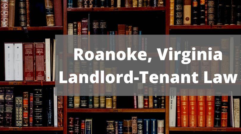 Roanoke, Virginia Landlord-Tenant Law