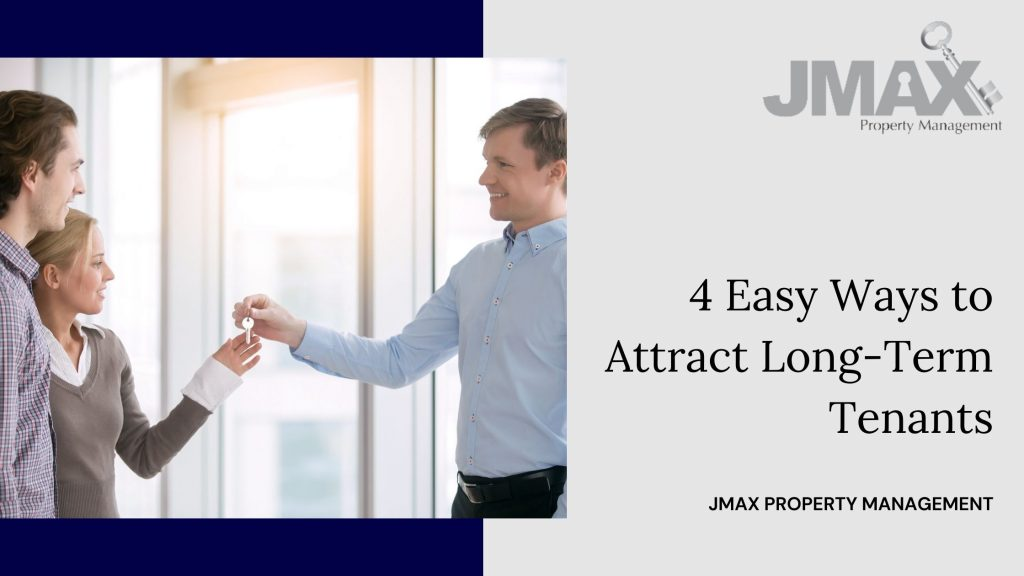 4 Easy Ways to attract Long Term Tenants