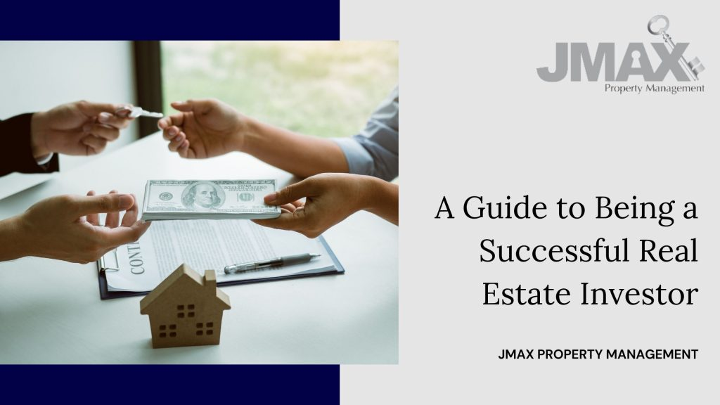 A Guide to Being a Successful Real Estate Investor